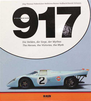 Porsche 917: The Heroes, the Victories, the Myth