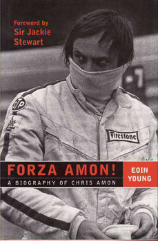 Forza Amon! A Biography Of Chris Amon