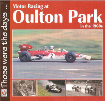 Motor Racing at Oulton Park in the 1960s: Those Were The Days...