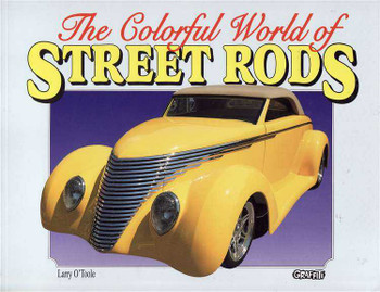 The Colorful World of Street Rods