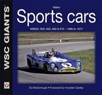 Matra Sports Cars: MS620, 630, 650, 660, 670 1966 to 1974