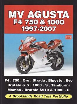 MV Agusta F4 750, 1000: A Brooklands Books Road Test Portfolio