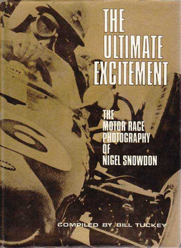 The Ultimate Excitement: The Motor Race Photography of Nigel Snowdon