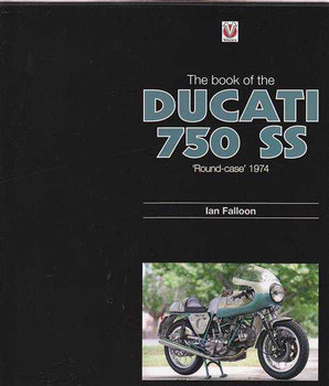 The Book Of The Ducati 750 SS Round Case 1974