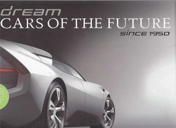 Dream Cars of The Future Since 1950