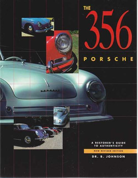 The 356 Porsche: A Restorer's Guide to Authenticity