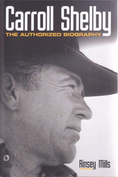 Carroll Shelby The Authorized Biography