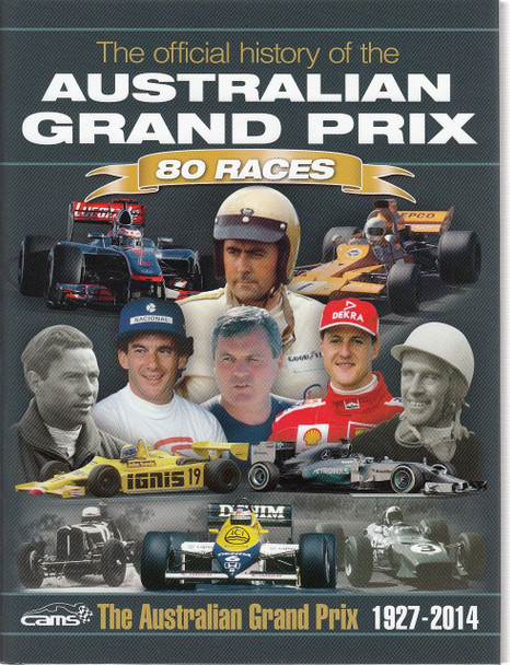 The Official History of the Australian Grand Prix 80 Races 1927 - 2014