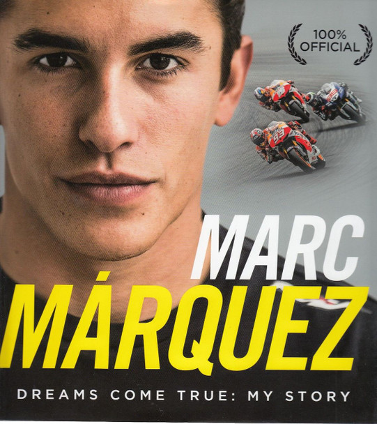 Marc Marquez - Dreams Come True: My Story
