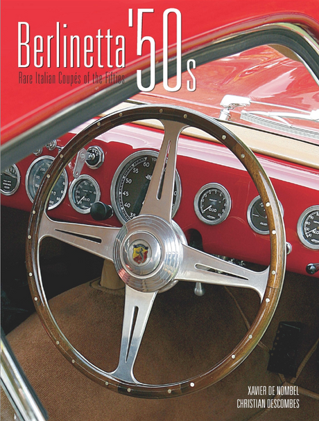 Berlinetta '50s: Rare Italian Coupes of the Fifties