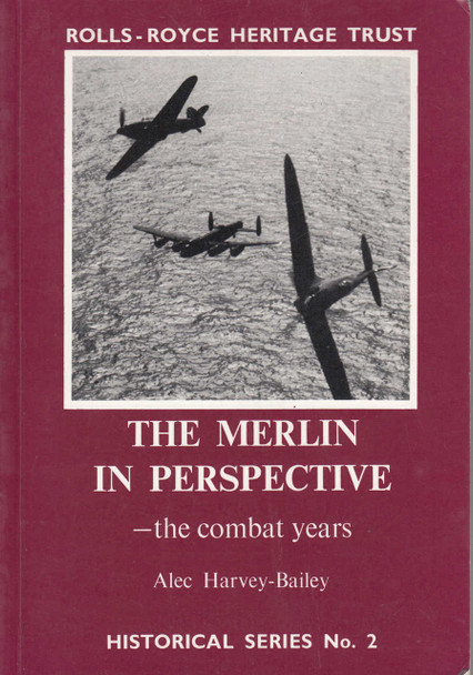 The Merlin In Perspective - the combat years (Rolls-Royce Heritage Trust) (9780951171011)