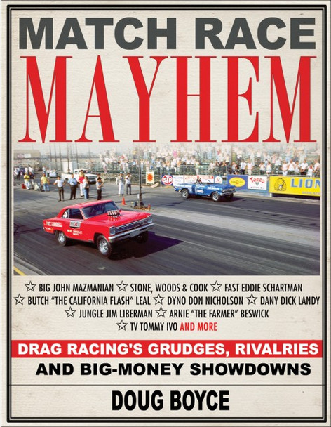 Match Race Mayhem - Drag Racings Grudges, Rivalries and Big Money Showdowns