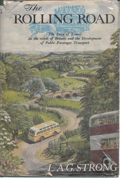 The Rolling Road The story of Travel on the Road of Britain and the Development of Public Passenger Transport