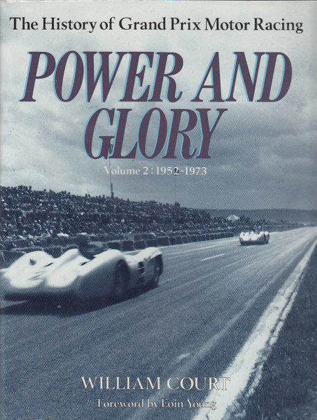 Power and Glory: 1952-73 v. 2: History of Grand Prix Motor Racing (Hardcover 1990 by William Court)