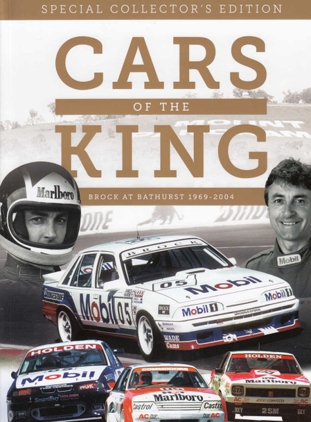 Cars Of The King - Brock at Bathurst 1969 - 2004 The Complete Vehicle History (Special Collectors Edition)