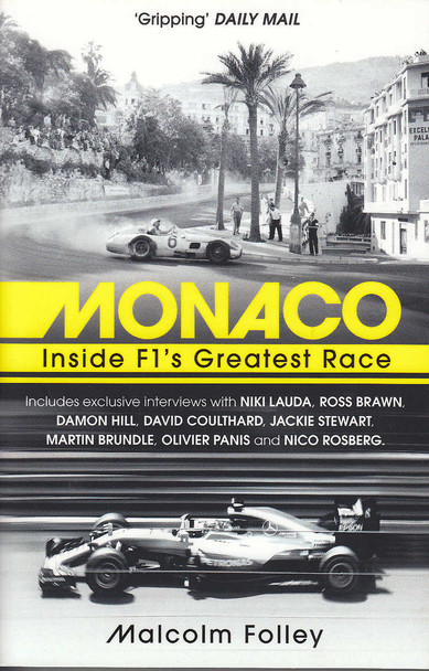 Monaco - Inside F1's Greatest Race (Malcolm Folley)