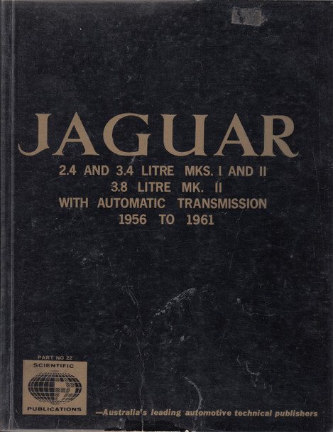 Jaguar 2.4 and 3.4 Litre Mks I and II 3.8 Litre MK II with Automatic Transmission 1956-1961 Workshop Manual