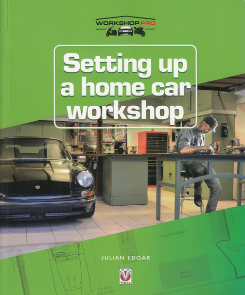 Setting up a Home Car Workshop (By Julian Edgar) (9781787112087)
