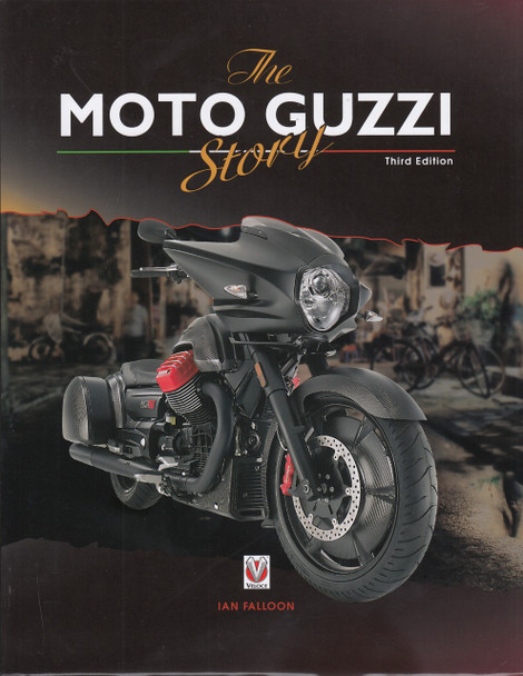 The Moto Guzzi Story (3rd Edition By Ian Falloon) (9781787111325)