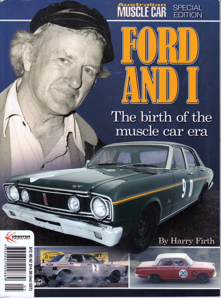 Ford and I The Birth of the muscle Car Era