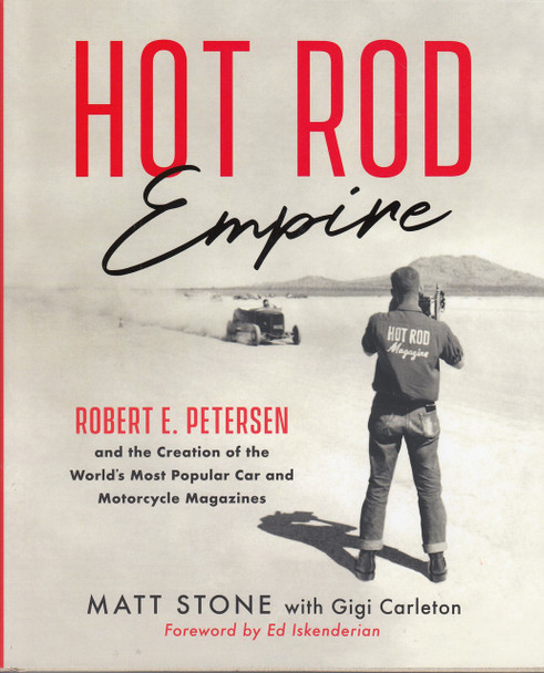 Hot Rod Empire: Robert E. Petersen and the Creation of the World's Most Popular Car and Motorcycle Magazines (9780760360699)