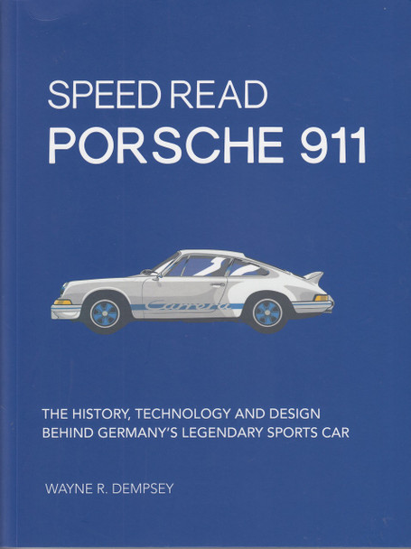 Speed Read Porsche 911 - The History, Technology and Design Behind Germany's Legendary Sports Car (9780760363225)