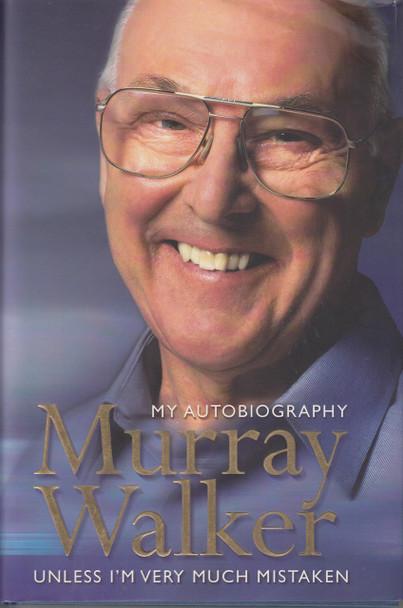 Murray Walker - Unless I am Very Much Mistaken - My Autobiography (9780007126965)