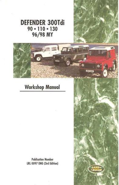 land rover defender 300tdi 90 110 130 1996 1998 workshop manual rh automotobookshop com au land rover defender 300 tdi workshop manual 2015 Land Rover Defender