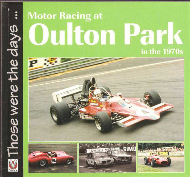 Motor Racing at Oulton Park in the 1970s: Those Were The Days...