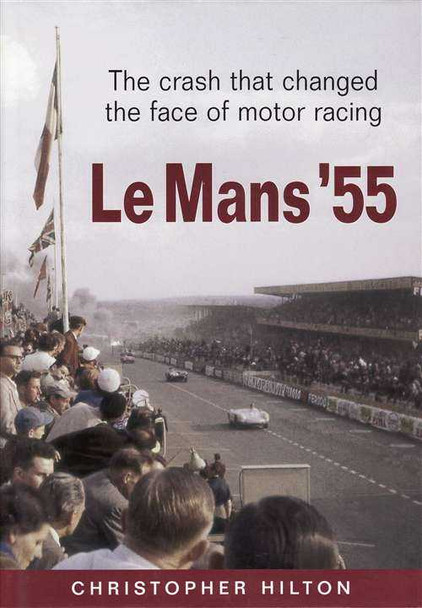 Le Mans '55: The Crash That Changed The Face of Motor Racing