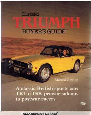 illustrated triumph buyer s guide richard newton rh automotobookshop com au triumph tr6 buyers guide triumph herald buyers guide