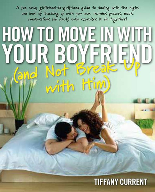 How to Move in with Your Boyfriend (and Not Break up with Him) Paperback