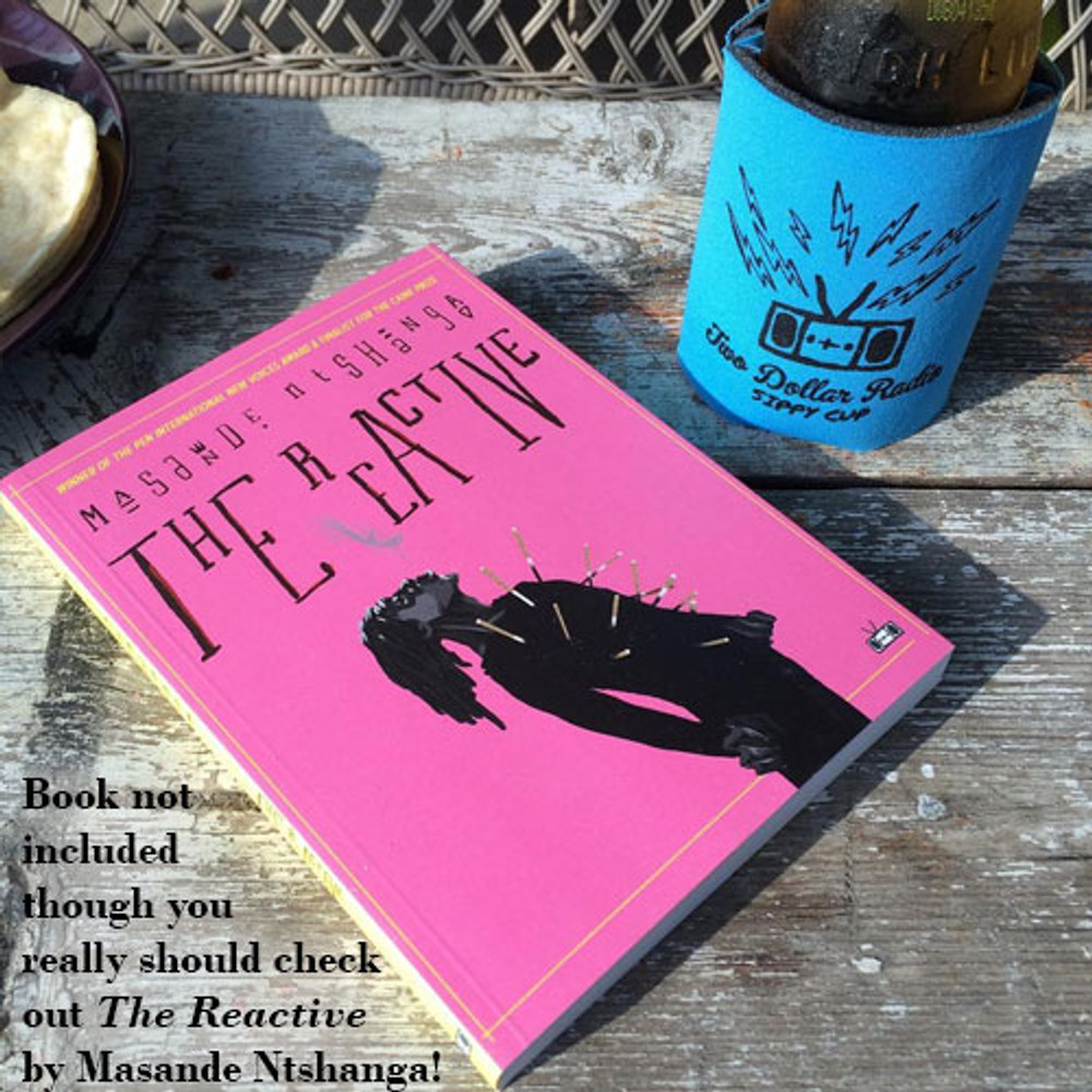 Two Dollar Radio blue koozie with The Reactive by Masande Ntshanga