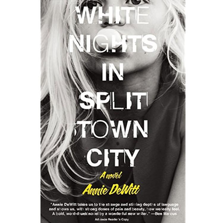 White Nights In Split Town City by Annie DeWitt, Tyrant Books