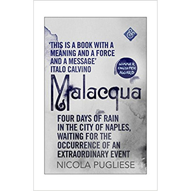Malacqua: Four Days of Rain in the City of Naples, Waiting for the Occurrence of an Extraordinary Event