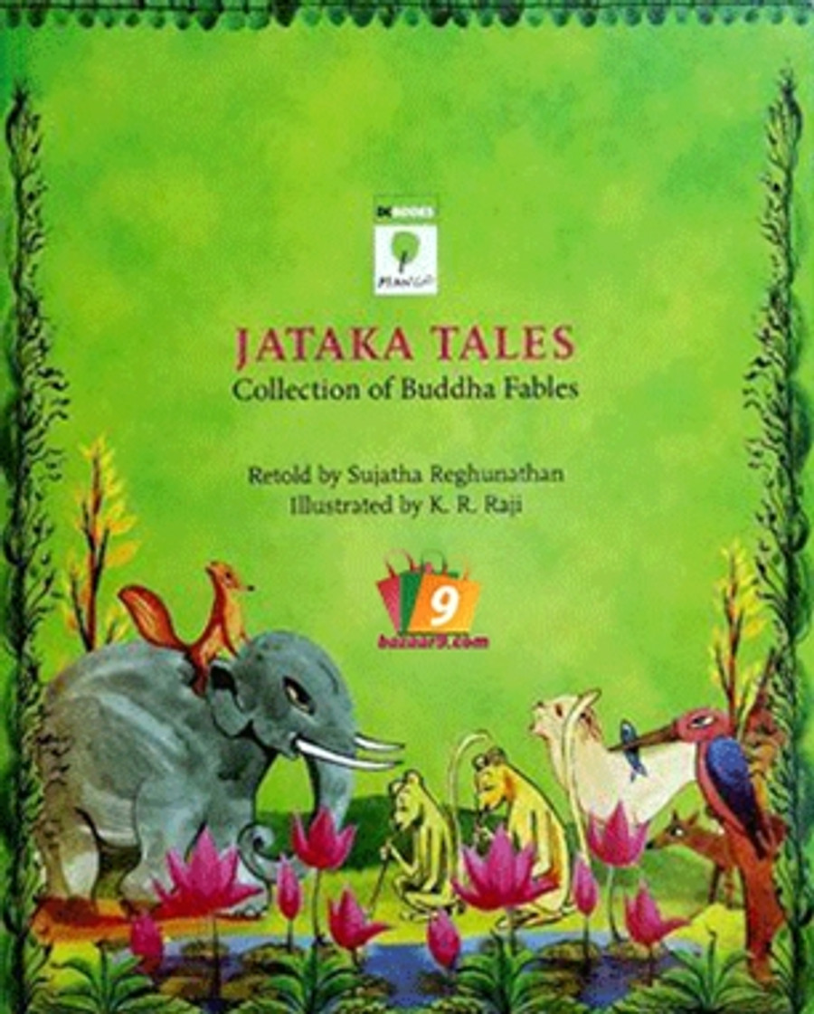 JATAKA TALES : COLLECTION OF BUDDHA FABLES