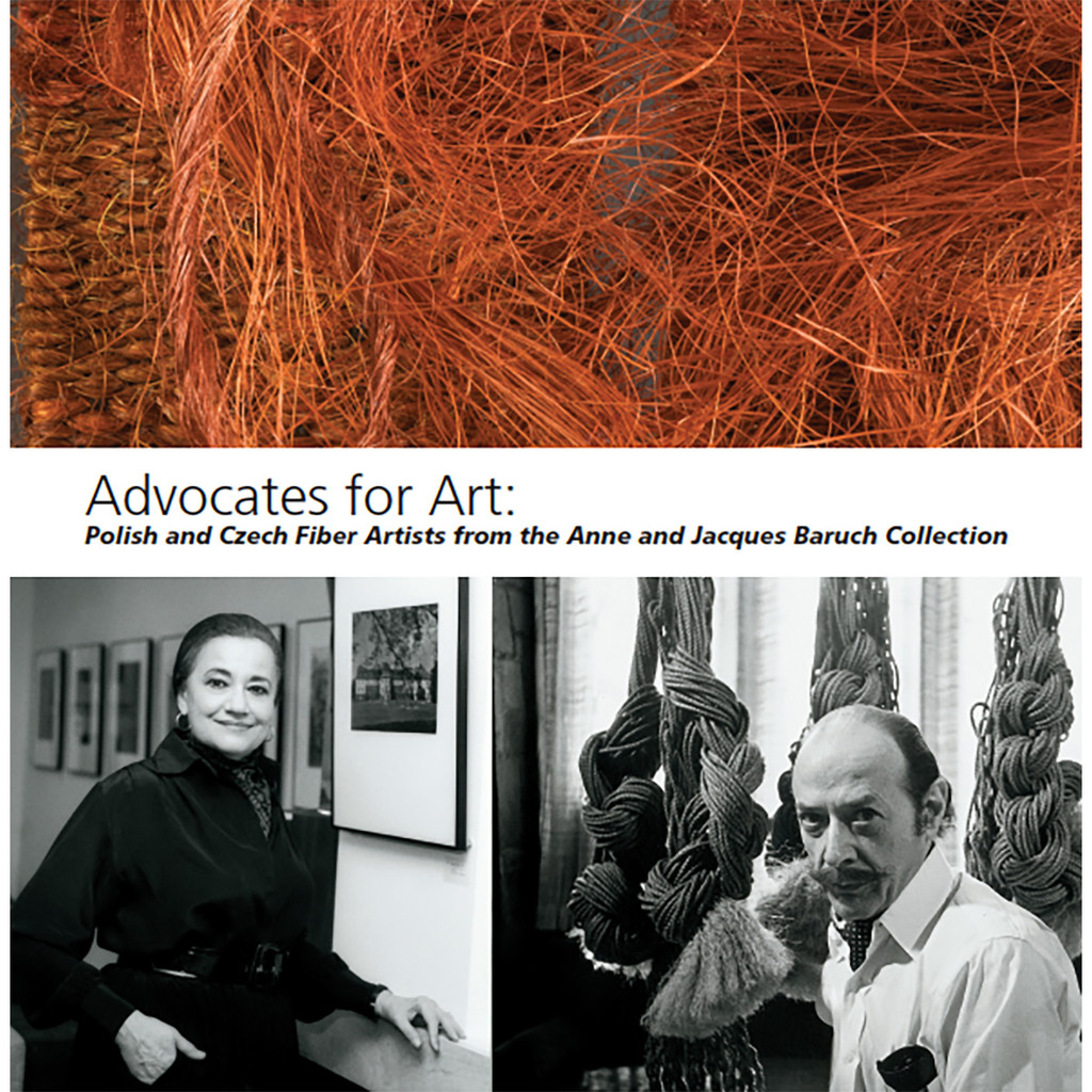 Advocates for Art:  Polish and Czech Fiber Artists from the Anne and Jacques Baruch Collection