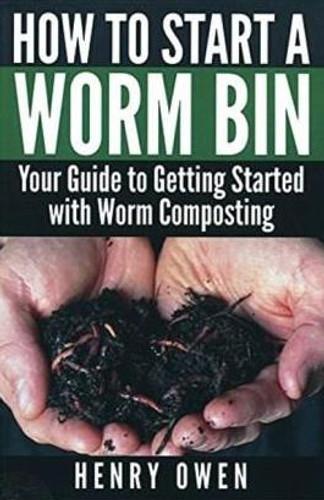 How to Start a Worm Bin by Henry Owen Paperback