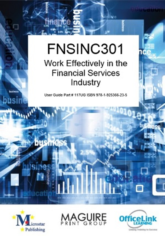 FNSINC301 Work Effectively in the Finanical Services Industry