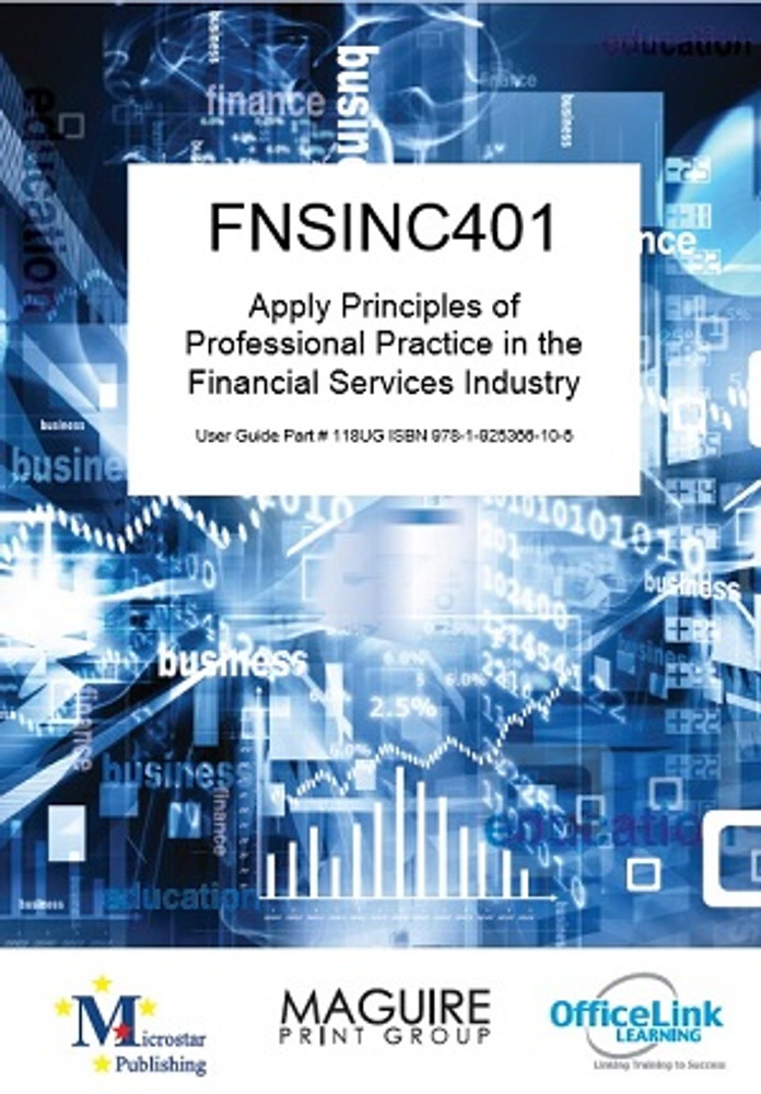 FNSINC401 Apply Principles of Professional Practice to Work in the Finanical Services Industry