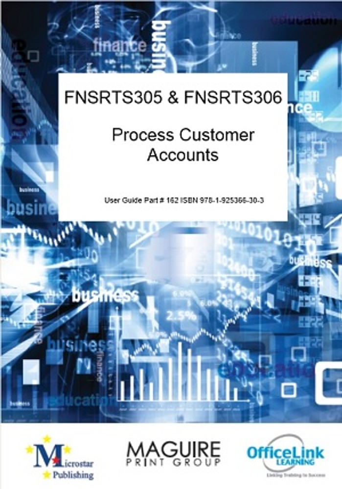 FNSRTS305 and FNSRTS306 Process Customer Accounts and Transactions