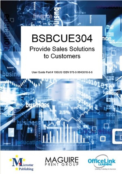 BSBCUE304 Provide Sales Solutions to Customers
