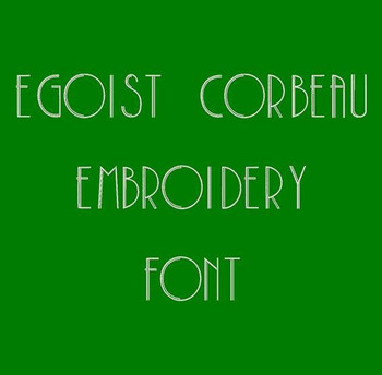 Egoist Corbeau Machine Embroidery Font Now Includes BX Format!