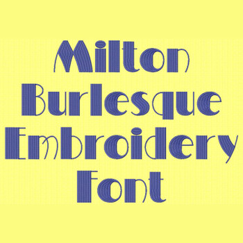 Roaring 20's Font - Milton Burlesque Machine Embroidery Font - Now Includes BX Format!