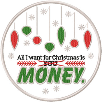 All I want for Christmas is Money - Humor Christmas Patch #04 Machine Embroidery Design