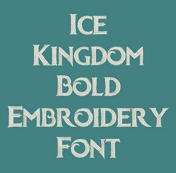Ice Kingdom Bold Now Machine Embroidery Font - Machine Embroidery Font Includes BX Format