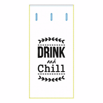 ITH Wine Bag Drink and Chill - In The Hoop Machine Embroidery Design