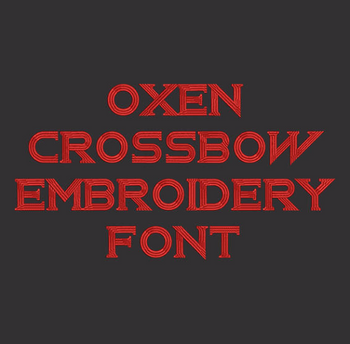 Machine Embroidery Font - Oxen Crossbow Now Includes BX Format!