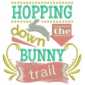 Hopping Down The Bunny Trail - Easter Typography Collection #02 Machine Embroidery Design