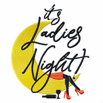 It's Ladies Night - Girls Night Collection #05 Machine Embroidery Design